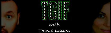 TGIF w Tom n laura web large